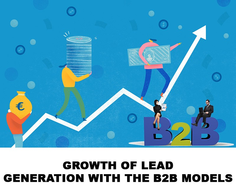 Growth of Lead Generation with the B2B models