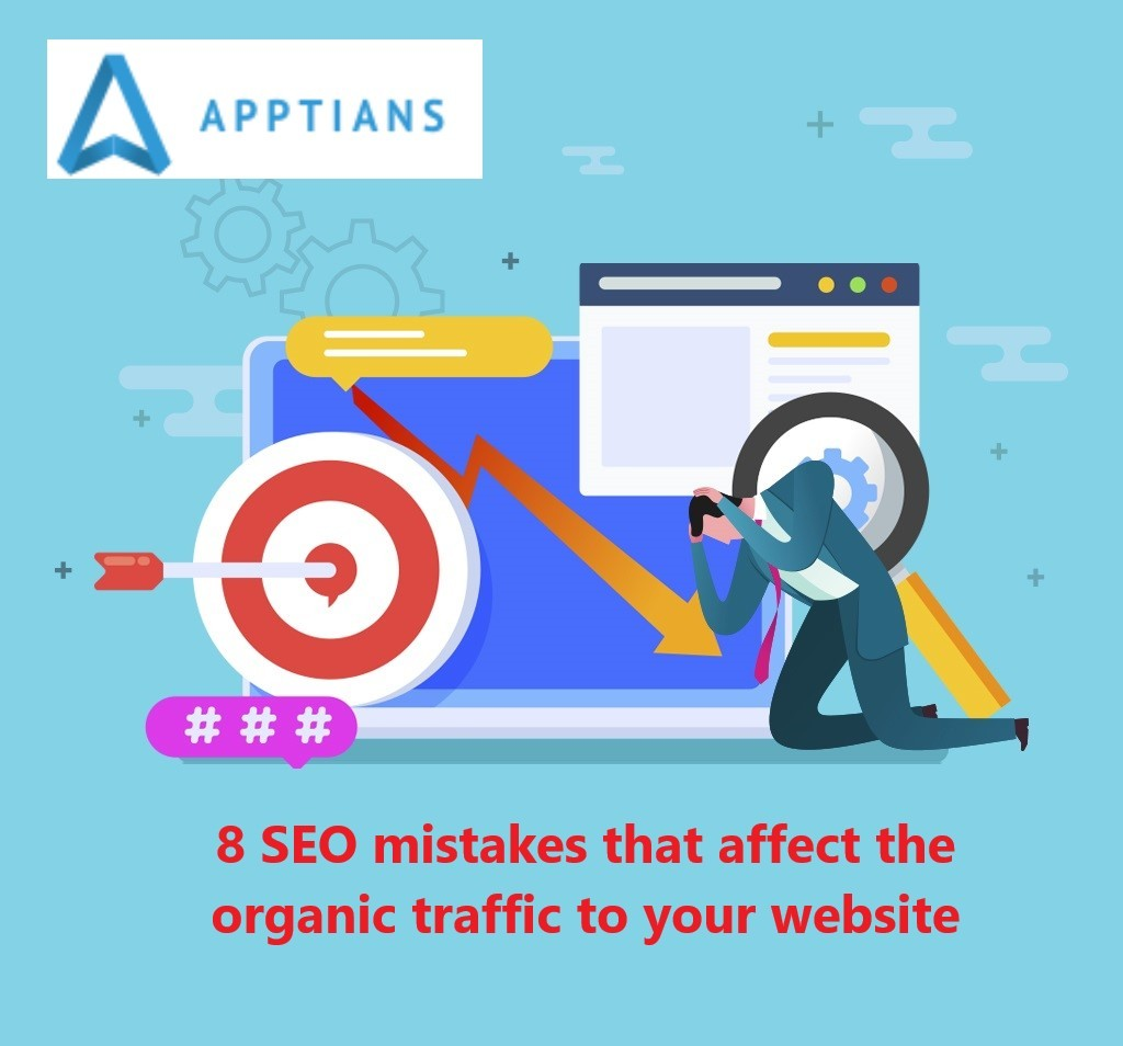 8 SEO mistakes that affect the organic traffic to your website