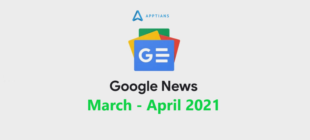 Google News: March – April 2021