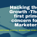 Hacking the Growth -The first prime concern for Marketers