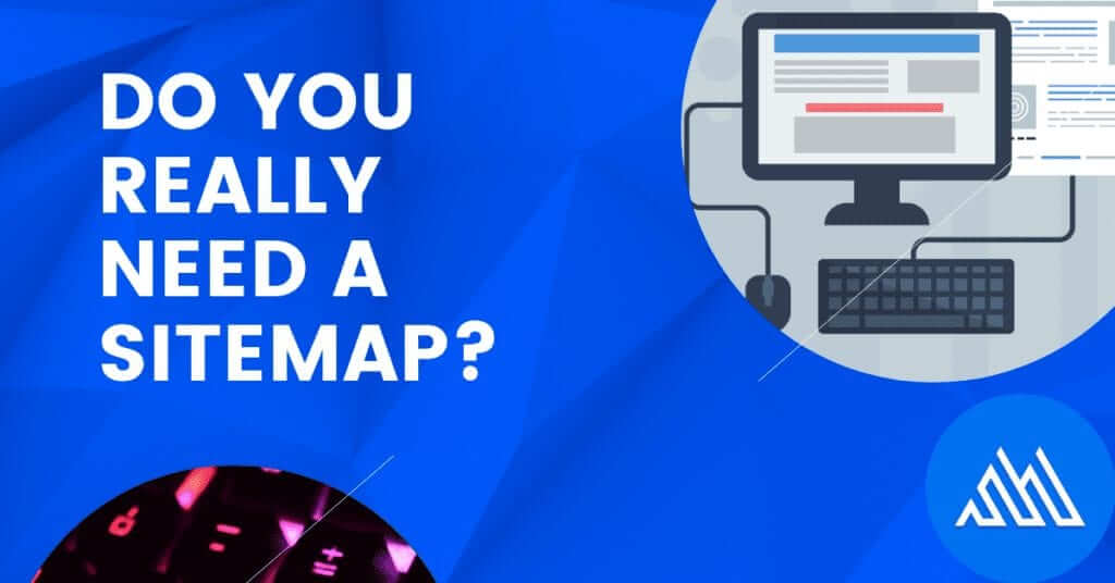 do you really need a sitemap