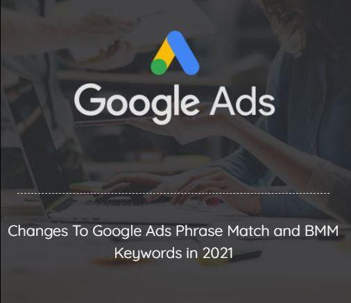 Google Ads Phrase and Broad Match Modifier match