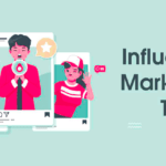 Influencer Marketing – transpose the standard of Business Niche